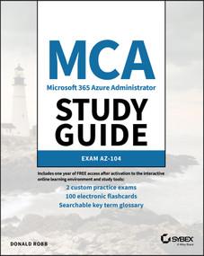 MCA Microsoft 365 Azure Administrator Study Guide (Exam AZ-104) by Donald Robb, 9781119705154