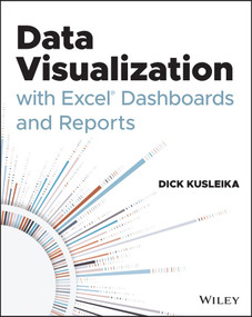 Data Visualization with Excel Dashboards and Reports by Dick Kusleika, 9781119698722