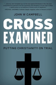 Cross Examined (Putting Christianity on Trial) by John W. Campbell, 9781633886841