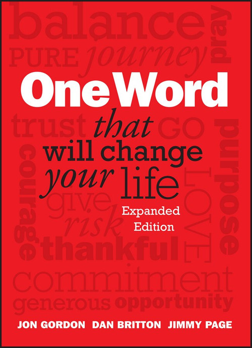 One Word That Will Change Your Life, Expanded Edition by Jon Gordon, Dan Britton, Jimmy Page, 9781118809426
