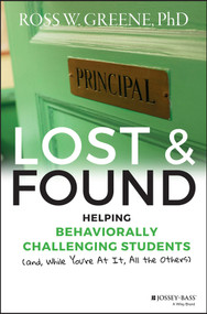 Lost and Found (Helping Behaviorally Challenging Students (and, While You're At It, All the Others)) by Ross W. Greene, 9781118898574