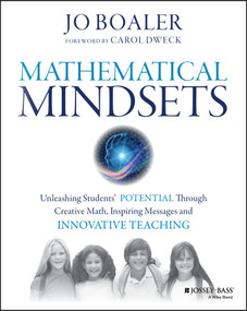 Mathematical Mindsets (Unleashing Students' Potential through Creative Math, Inspiring Messages and Innovative Teaching) by Jo Boaler, Carol Dweck, 9780470894521
