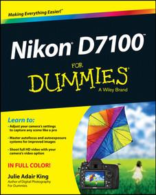 Nikon D7100 For Dummies by Julie Adair King, 9781118530467