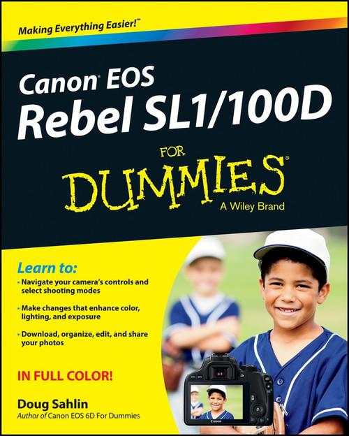 Canon EOS Rebel SL1/100D For Dummies by Doug Sahlin, 9781118753675