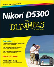 Nikon D5300 For Dummies by Julie Adair King, 9781118872147