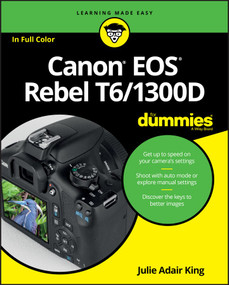Canon EOS Rebel T6/1300D For Dummies by Julie Adair King, 9781119295648