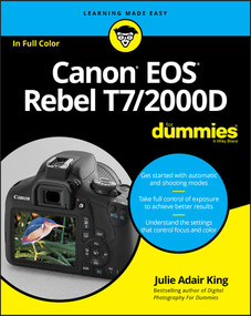Canon EOS Rebel T7/2000D For Dummies by Julie Adair King, 9781119471561