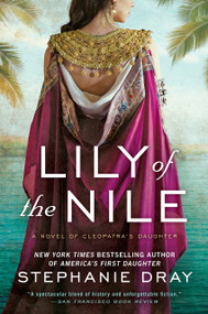Lily of the Nile by Stephanie Dray, 9780425238554