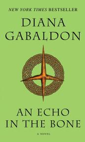 An Echo in the Bone (A Novel) by Diana Gabaldon, 9780440245681