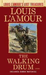 The Walking Drum (Louis L'Amour's Lost Treasures) (A Novel) by Louis L'Amour, 9781984817884