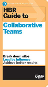 HBR Guide to Collaborative Teams (HBR Guide Series) - 9781647820916 by Harvard Business Review, 9781647820916