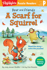 Bear and Friends: A Scarf for Squirrel by Jody Jensen Shaffer, Clair Rossiter, 9781644724569
