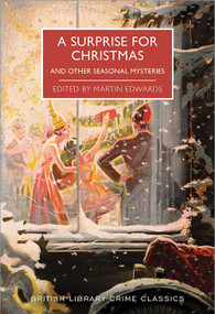 A Surprise for Christmas and Other Seasonal Mysteries by Martin Edwards, 9781464214813