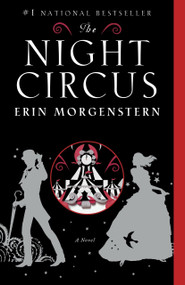 The Night Circus by Erin Morgenstern, 9780307744432