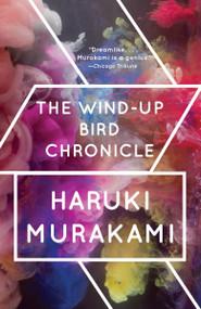 The Wind-Up Bird Chronicle (A Novel) by Haruki Murakami, 9780679775430
