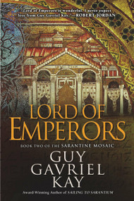 Lord of Emperors by Guy Gavriel Kay, 9780451463548