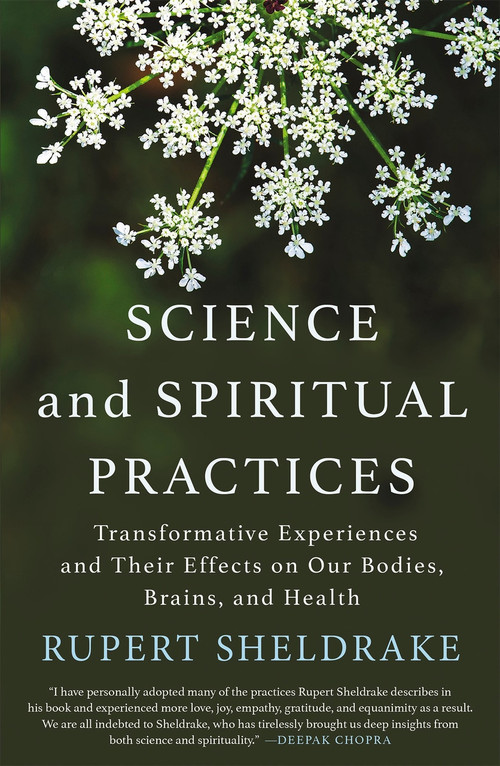 Science and Spiritual Practices (Transformative Experiences and Their Effects on Our Bodies, Brains, and Health) - 9781640092648 by Rupert Sheldrake, 9781640092648