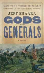 Gods and Generals (A Novel of the Civil War) by Jeff Shaara, 9780345422477