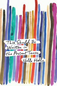 This Should Be Written in the Present Tense by Helle Helle, Martin Aitken, 9781593766337