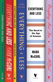 Everything and Less (The Novel in the Age of Amazon) by Mark McGurl, 9781839763854