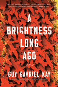 A Brightness Long Ago by Guy Gavriel Kay, 9780451472991