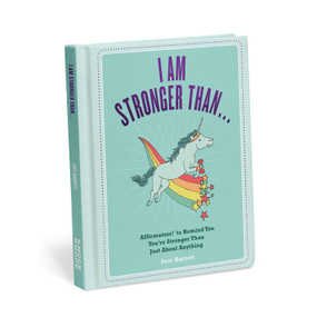 I Am Stronger Than . . . Affirmators! ® Book: Affirmators! ® To Remind You You're Stronger Than Just About Anything, 9781683491095