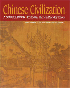 Chinese Civilization (A Sourcebook, 2nd Ed) by Patricia Buckley Ebrey, Patricia Buckley Ebrey, 9780029087527