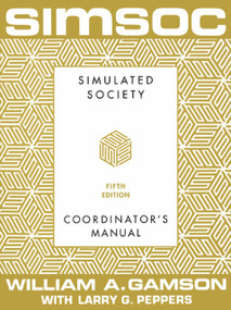 SIMSOC: Simulated Society, Coordinator's Manual (Coordinator's Manual, Fifth Edition) by William A. Gamson, Larry G. Peppers, 9780684871981
