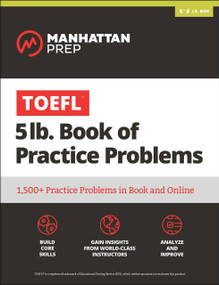 TOEFL 5lb Book of Practice Problems (Online + Book) by Manhattan Prep, 9781506218717