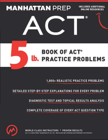 5 lb. Book of ACT Practice Problems by Manhattan Prep, 9781941234501