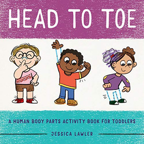 Head to Toe (A Human Body Parts Activity Book for Toddlers) by Jessica Lawler, 9781648762161