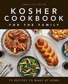 Kosher Cookbook for the Family (75 Recipes to Make at Home) by Jamie Feit, 9781648762185