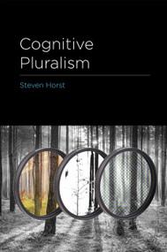 Cognitive Pluralism by Steven Horst, 9780262034234