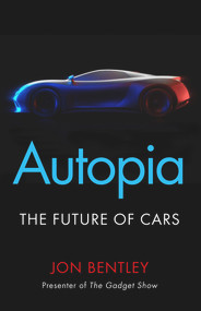 Autopia (The Future of Cars) by Jon Bentley, 9781786496355