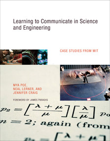 Learning to Communicate in Science and Engineering (Case Studies from MIT) by Mya Poe, Neal Lerner, Jennifer Craig, James Paradis, 9780262162470