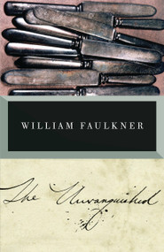 The Unvanquished by William Faulkner, 9780679736523