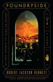 Foundryside (A Novel) by Robert Jackson Bennett, 9780525573845