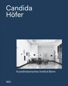 Candida Höfer (Kunsthistorisches Institut Bonn) by Christoph Zuschlag, 9783947563920