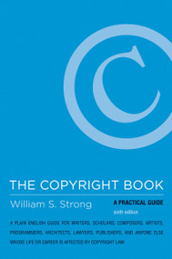 The Copyright Book, sixth edition (A Practical Guide) by William S. Strong, 9780262529907