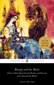 Beauty and the Beast (Classic Tales About Animal Brides and Grooms from Around the World) by Maria Tatar, 9780143111696