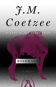 Disgrace (A Novel) by J. M. Coetzee, 9780140296402