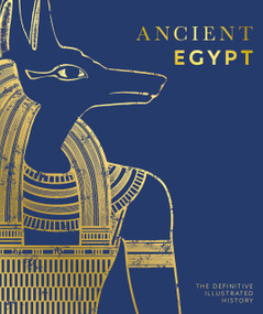 Ancient Egypt (The Definitive Illustrated History) by DK, 9780744029246