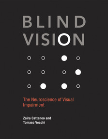 Blind Vision (The Neuroscience of Visual Impairment) by Zaira Cattaneo, Tomaso Vecchi, 9780262015035
