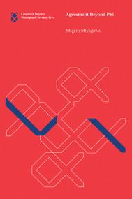 Agreement Beyond Phi by Shigeru Miyagawa, 9780262533324