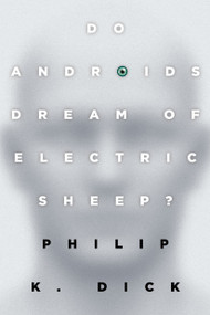 Do Androids Dream of Electric Sheep? (The inspiration for the films Blade Runner and Blade Runner 2049) by Philip K. Dick, 9780345404473