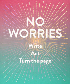No Worries (Guided Journal) (Write. Act. Turn the Page.) by Robie Rogge, Dian Smith, 9781419719196