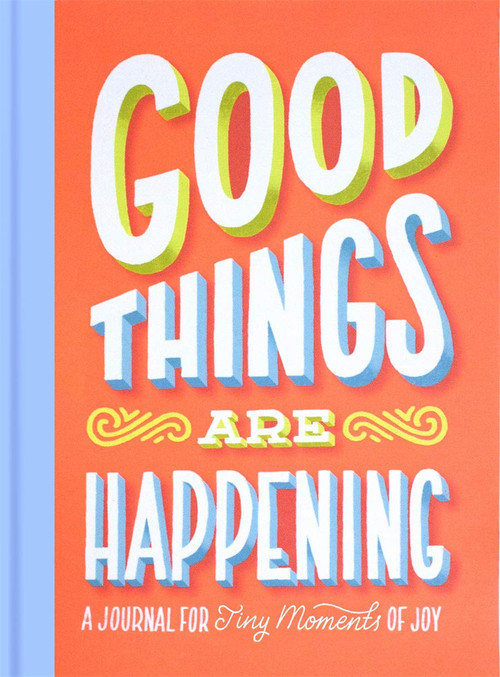 Good Things Are Happening (Guided Journal) (A Journal for Tiny Moments of Joy) (Miniature Edition) by Lauren Hom, Lauren Hom, 9781419722103