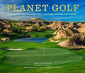 Planet Golf 2019 Wall Calendar (Featuring the Greatest Golf Courses Around the World) by Darius Oliver, John Henebry, Jeannine Henebry, 9781419729980