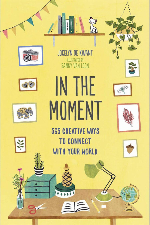 In the Moment (Guided Journal) (365 Creative Ways to Connect with Your World) by Jocelyn de Kwant, Sanny Van Loon, 9781419730771