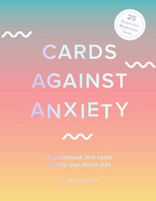 Cards Against Anxiety (Guidebook & Card Set) (A Guidebook and Cards to Help You Stress Less) by Pooky Knightsmith, 9781419743757